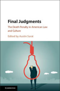 Final Judgments: The Death Penalty in American Law and Culture