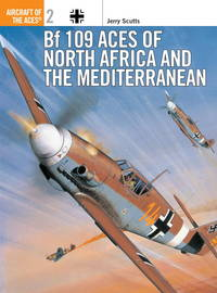 Bf 109 Aces of North Africa and the Mediterranean (Aircraft of the Aces)