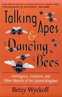 TALKING APES AND DANCING BEES