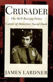 Crusader: The Hell-Raising Police Career of Detective David Durk.