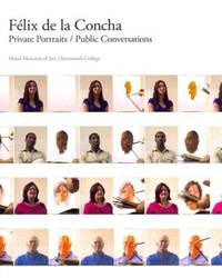 Félix de la Concha: Private Portraits/Public Conversations