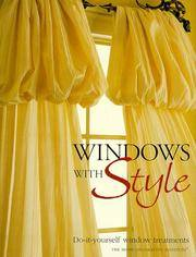 Windows with Style: Do-it-Yourself Window Treatments. by The Home Decorating Institute - 1997.