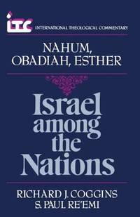 Israel Among the Nations: A Commentary on the Books of Nahum and Obadiah and Esther...