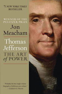 Thomas Jefferson: The Art of Power by  Jon Meacham - Paperback - 2013 - from Revaluation Books (SKU: x-0812979486)