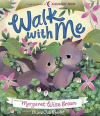 Walk with Me (Margaret Wise Brown Classics)