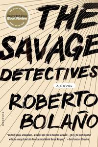 The Savage Detectives - 5.95A Novel
