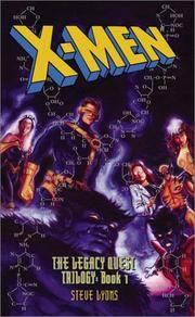 X-Men: The Legacy Quest Book 1 (X-Men: The Legacy Quest Trilogy)