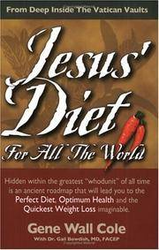 JESUS DIET FOR ALL THE WORLD: From Deep Inside The Vatican Vaults
