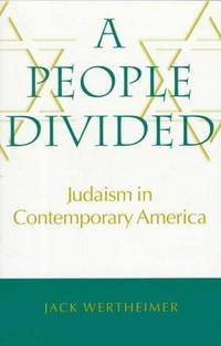 A People Divided: Judaism in Contemporary America (Brandeis Series in American Jewish History,...