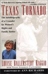 Texas Tornado  The Autobiography of a Crusader for Women's Rights and  Family Justice
