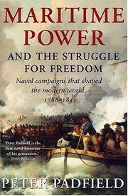 image of Maritime Power and the Struggle for Freedom : Naval Campaigns that Shaped the Modern World, 1788-1851