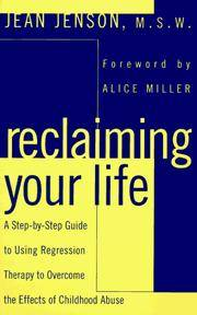 Reclaiming Your Life - A Step-by-Step Guide to Using Regression Therapy to Overcome the Effects of Childhood Abuse