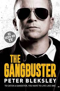 The Gangbuster. To Catch a Gangster, You Have to Live Like One