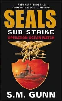 SEALs Sub Strike: Operation Ocean Watch (SEALs Su