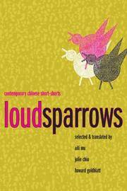 Loud Sparrows: Contemporary Chinese Short-Stories