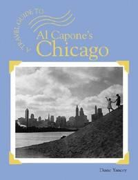 Al Capone's Chicago (Travel Guide to)