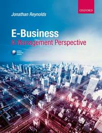 E-Business: A Management Perspective by  Jonathan Reynolds - Paperback - from Better World Books  (SKU: GRP73154672)