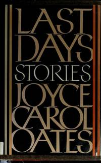Last Days: Stories  - 1st Edition/1st Printing