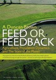 FEED OR FEEDBACK. Agriculture, Population Dynamics And The State Of The Planet.