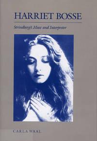 Harriet Bosse  Strindberg's Muse and Interpreter