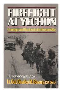 Firefight at Yechon Courage and Racism in the Korean War