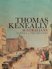 Australians Volume 2: Eureka to the Diggers (Australians Vol 2)