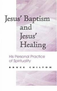 Jesus' Baptism and Jesus' Healing: His Personal Practice of Spirituality