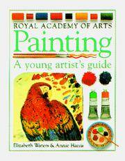 PAINTING: A YOUNG ARTIST'S GUIDE
