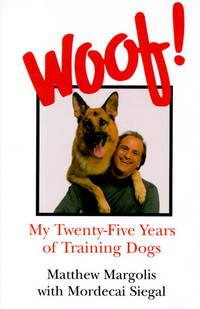 Woof! My Twenty-five Years of Training Dogs