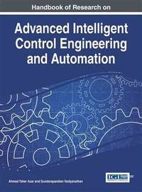 Handbook of Research on Advanced Intelligent Control Engineering and Automation (Advances in...