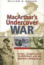 MacArthur's Undercover War: Spies, Saboteurs, Guerrillas and Secret Missions