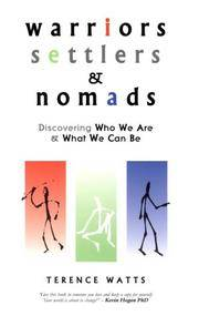 Warriors, Settlers & Nomads. Discovering Who We Are & What We Can Be