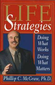Life Strategies: Doing What Works, Doing What Matters by  Phillip C McGraw - First Edition - 1999 - from Hammonds Books  (SKU: 70447)