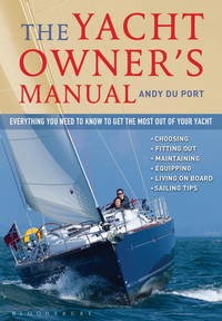 The Yacht Owner's Manual: Everything you need to know to get the most out of your yacht