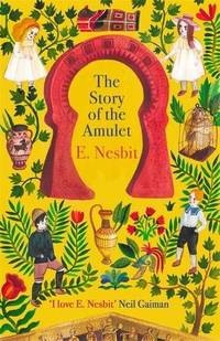 image of The Story of the Amulet (The Psammead Series,Virago Modern Classics)