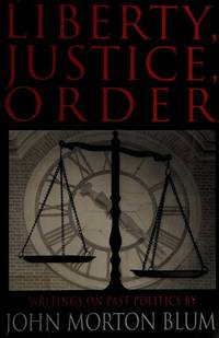 Liberty Justice Order: Essays on Past Politics