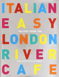 ITALIAN EASY Recipes from the London River Cafe