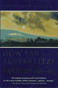 How Far from Austerlitz : Napoleon 1805-1815