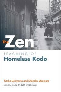 The Zen Teaching of Homeless Kodo