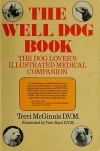 The Well Dog Book by  Terri McGinnis D.V.M. - Hardcover - from Eager Investments (SKU: 303794)