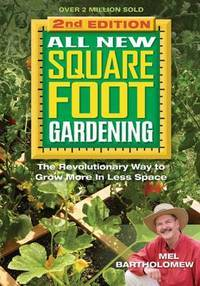 image of All New Square Foot Gardening, Second Edition: The Revolutionary Way to Grow More In Less Space
