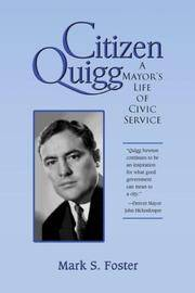 Citizen Quigg: A Mayor's Life of Civic Service