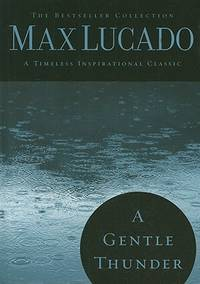image of A Gentle Thunder: Hearing God Through the Storm (The Bestseller Collection)