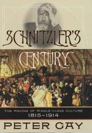 image of Schnitzler's Century: The Making of the Middle Class Culture 1815-1914