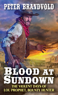 Blood at Sundown (Lou Prophet, Bounty Hunter)