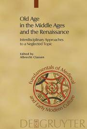 Old Age in the Middle Ages and the Renaissance: Interdicscplinary Approaches to a Neglected Topic
