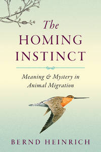The Homing Instrinct: Meaning and Mystery in Animal Migration