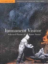 Immanent Visitor: Selected Poems of Jaime Saenz, A Bilingual Edition [Paperback] Saenz, Jaime;...