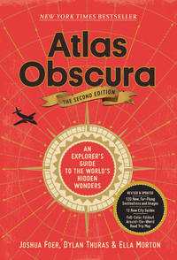 Atlas Obscura, 2nd Edition: An Explorer's Guide to the World's Hidden Wonders by Dylan Thuras - from Better World Books (SKU: 19088737-6)