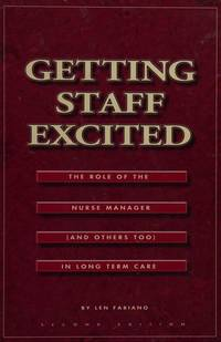 Getting Staff Excited : The Role of the Nurse Manager in Long Term Care